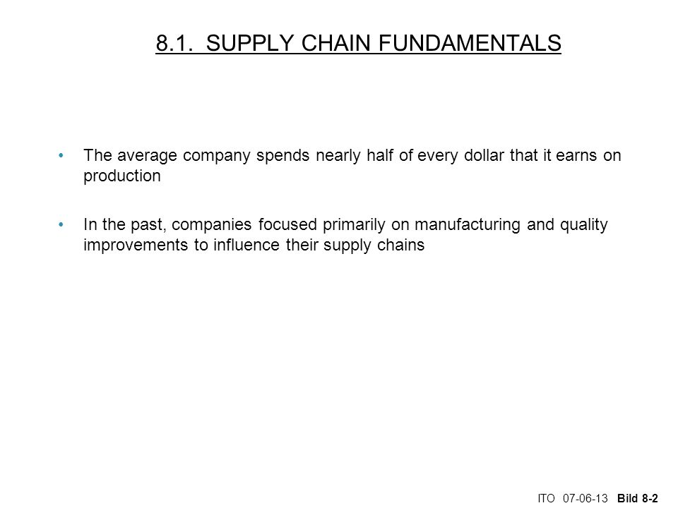 ITO 07-06-13 Bild 8-23 Applying a supply chain design Wal-Mart's supply chain management strategy emphasizes efficiency, but also maintains adequate levels of effectiveness –Facilities focus – Efficiency –Inventory focus – Efficiency –Transportation focus – Effectiveness –Information focus - Efficiency