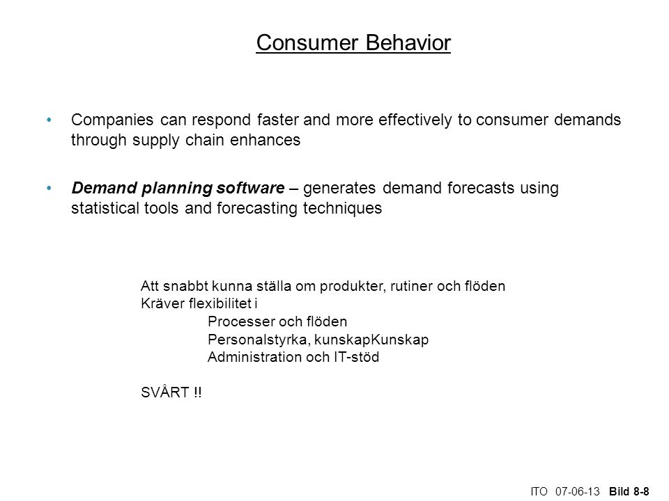 ITO 07-06-13 Bild 8-8 Consumer Behavior Companies can respond faster and more effectively to consumer demands through supply chain enhances Demand pla