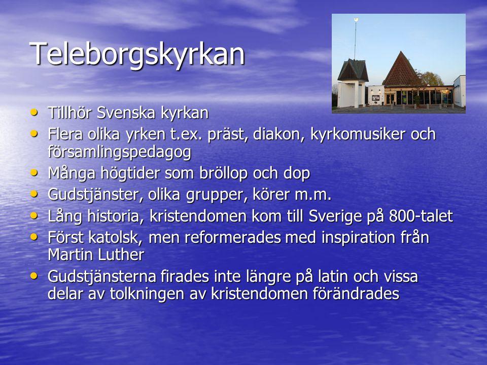 Teleborgskyrkan Tillhör Svenska kyrkan Tillhör Svenska kyrkan Flera olika yrken t.ex.
