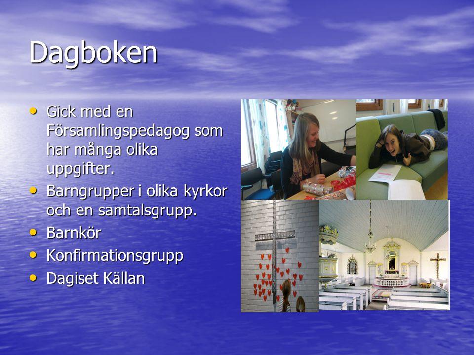 Dagboken Gick med en Församlingspedagog som har många olika uppgifter.