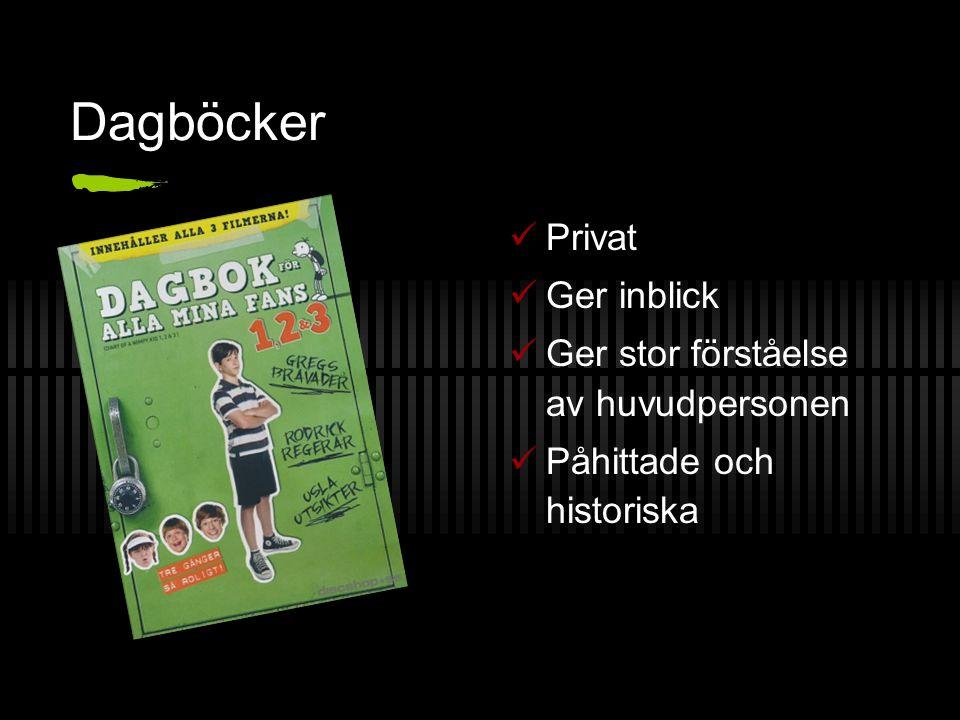 Dagböcker Privat Ger inblick Ger stor förståelse av huvudpersonen Påhittade och historiska
