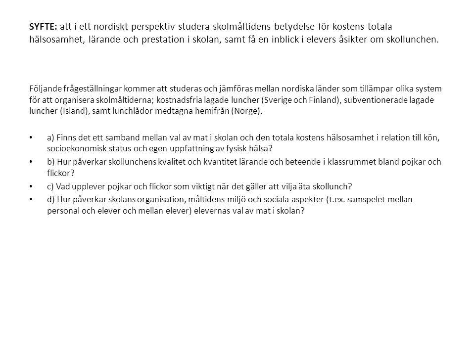 Följande frågeställningar kommer att studeras och jämföras mellan nordiska länder som tillämpar olika system för att organisera skolmåltiderna; kostnadsfria lagade luncher (Sverige och Finland), subventionerade lagade luncher (Island), samt lunchlådor medtagna hemifrån (Norge).