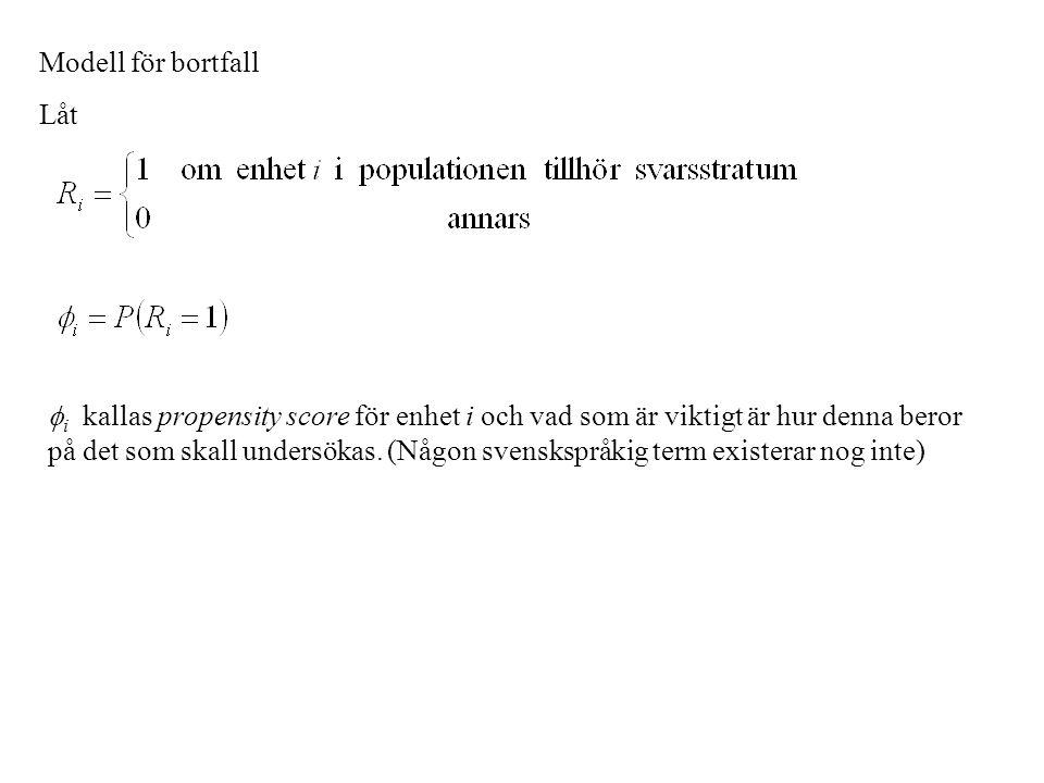 Modell för bortfall Låt  i kallas propensity score för enhet i och vad som är viktigt är hur denna beror på det som skall undersökas. (Någon svensksp