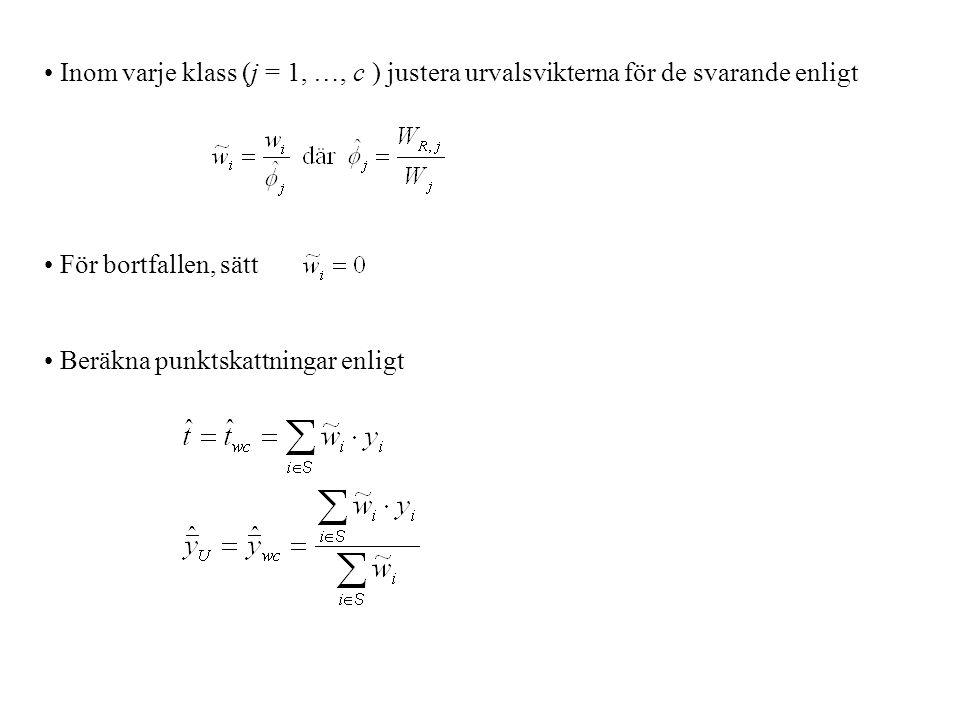 Inom varje klass (j = 1, …, c ) justera urvalsvikterna för de svarande enligt För bortfallen, sätt Beräkna punktskattningar enligt