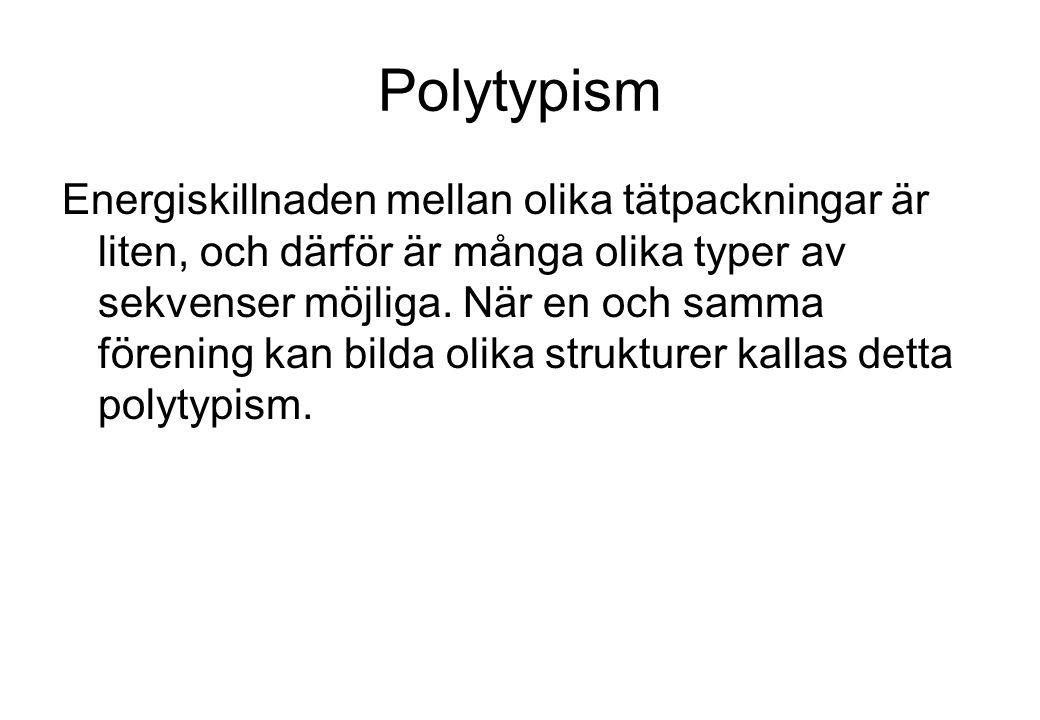 Polytypism Energiskillnaden mellan olika tätpackningar är liten, och därför är många olika typer av sekvenser möjliga.