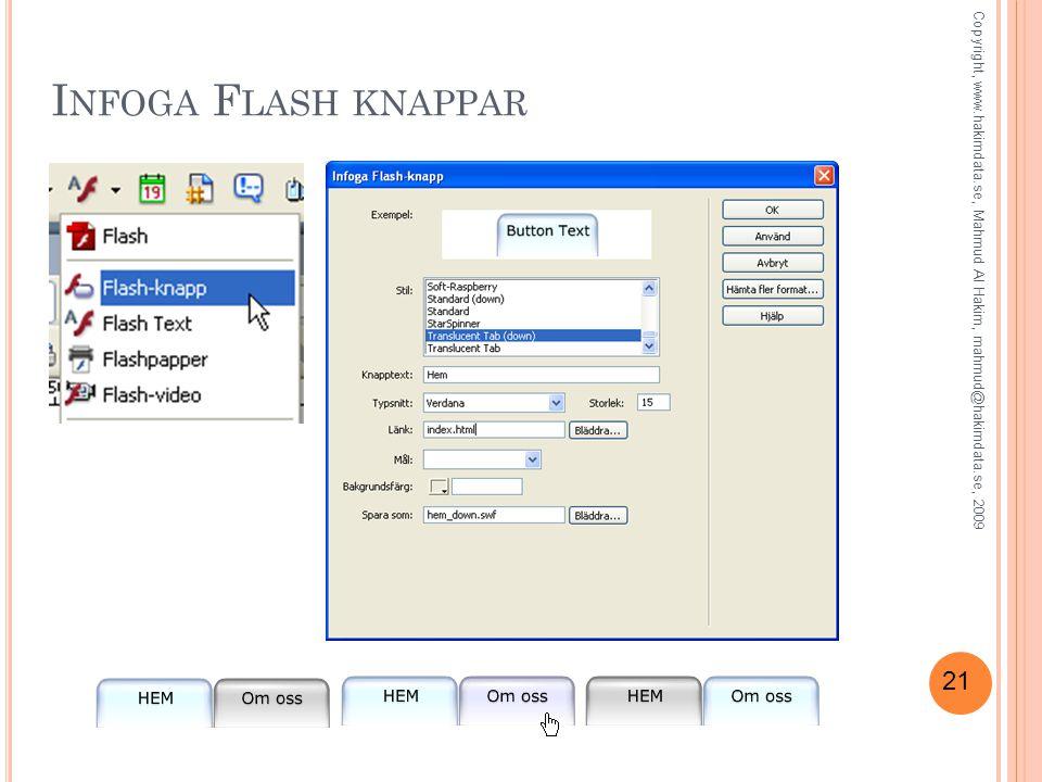 21 I NFOGA F LASH KNAPPAR Copyright, www.hakimdata.se, Mahmud Al Hakim, mahmud@hakimdata.se, 2009