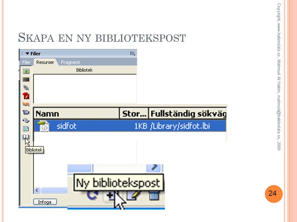 24 S KAPA EN NY BIBLIOTEKSPOST Copyright, www.hakimdata.se, Mahmud Al Hakim, mahmud@hakimdata.se, 2009