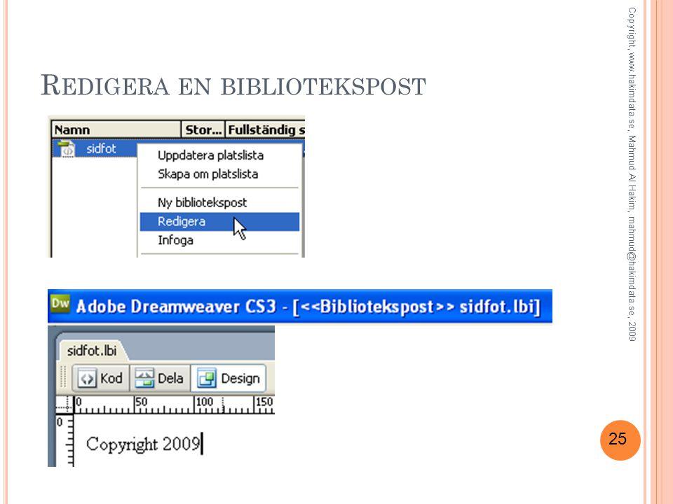 25 R EDIGERA EN BIBLIOTEKSPOST Copyright, www.hakimdata.se, Mahmud Al Hakim, mahmud@hakimdata.se, 2009