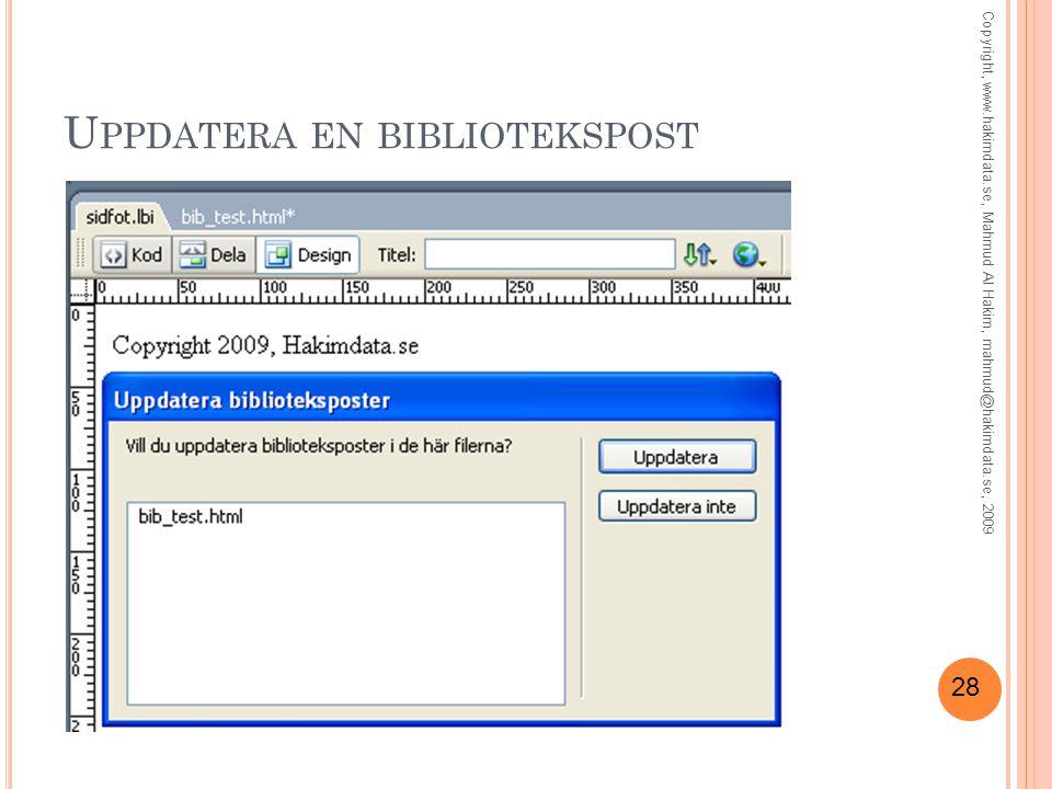 28 U PPDATERA EN BIBLIOTEKSPOST Copyright, www.hakimdata.se, Mahmud Al Hakim, mahmud@hakimdata.se, 2009