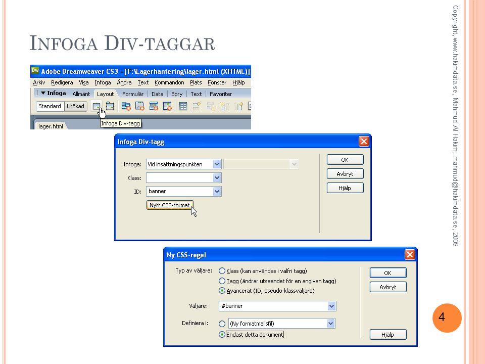 5 F ORMATERA D IV - TAGGAR MED CSS Copyright, www.hakimdata.se, Mahmud Al Hakim, mahmud@hakimdata.se, 2009