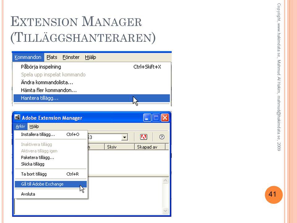 41 E XTENSION M ANAGER (T ILLÄGGSHANTERAREN ) Copyright, www.hakimdata.se, Mahmud Al Hakim, mahmud@hakimdata.se, 2009