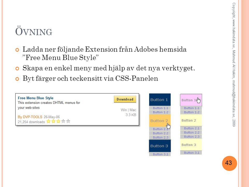 43 Ö VNING Ladda ner följande Extension från Adobes hemsida Free Menu Blue Style Skapa en enkel meny med hjälp av det nya verktyget.