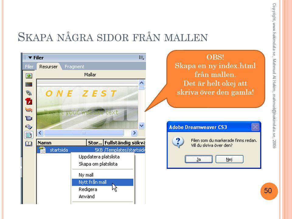 50 S KAPA NÅGRA SIDOR FRÅN MALLEN OBS. Skapa en ny index.html från mallen.