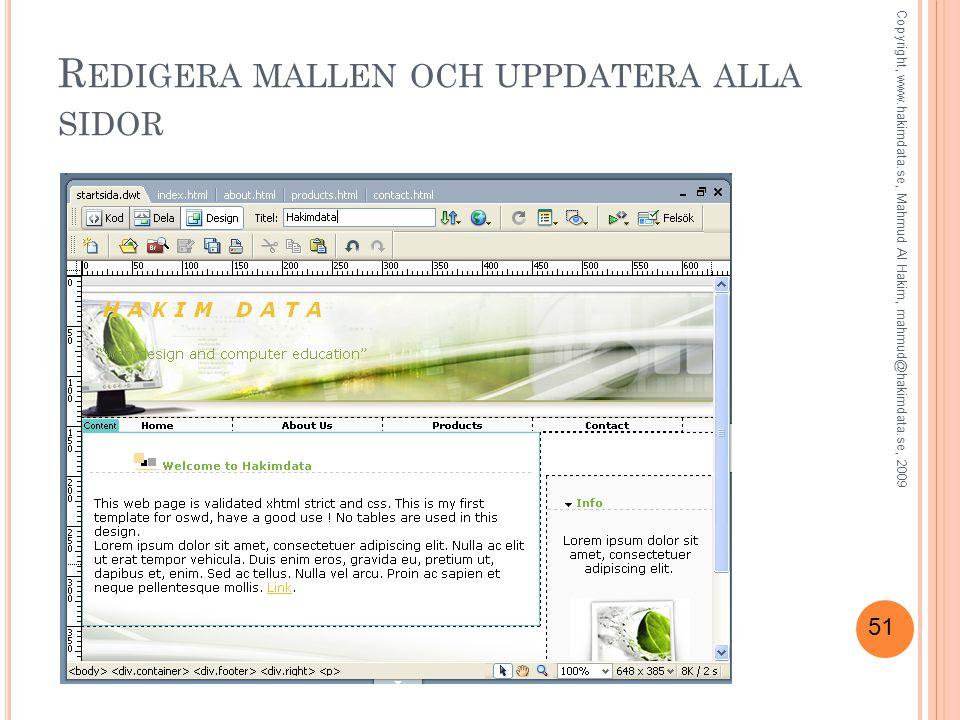 51 R EDIGERA MALLEN OCH UPPDATERA ALLA SIDOR Copyright, www.hakimdata.se, Mahmud Al Hakim, mahmud@hakimdata.se, 2009