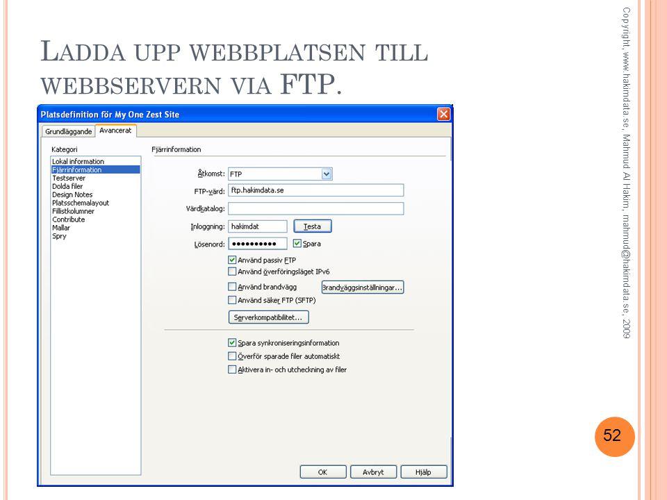 52 L ADDA UPP WEBBPLATSEN TILL WEBBSERVERN VIA FTP.
