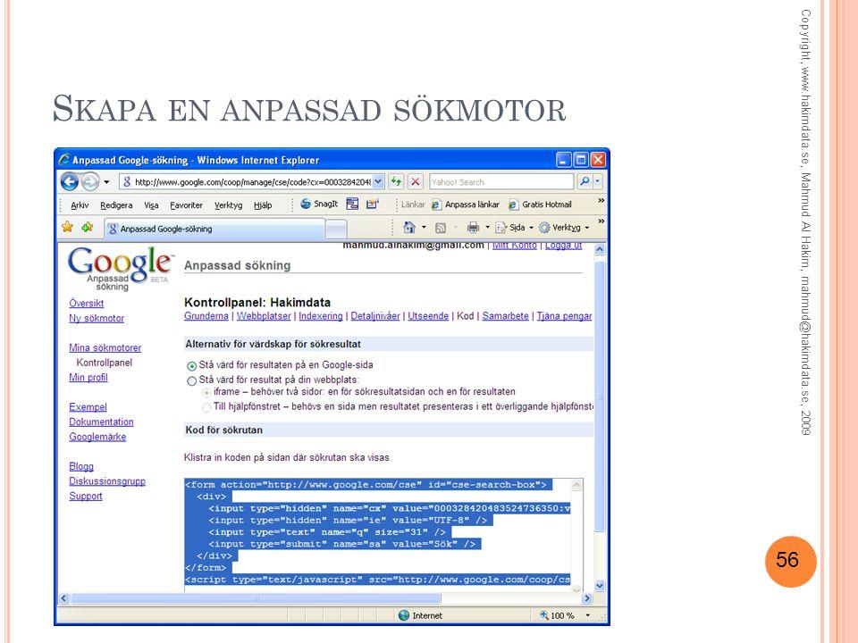56 S KAPA EN ANPASSAD SÖKMOTOR Copyright, www.hakimdata.se, Mahmud Al Hakim, mahmud@hakimdata.se, 2009