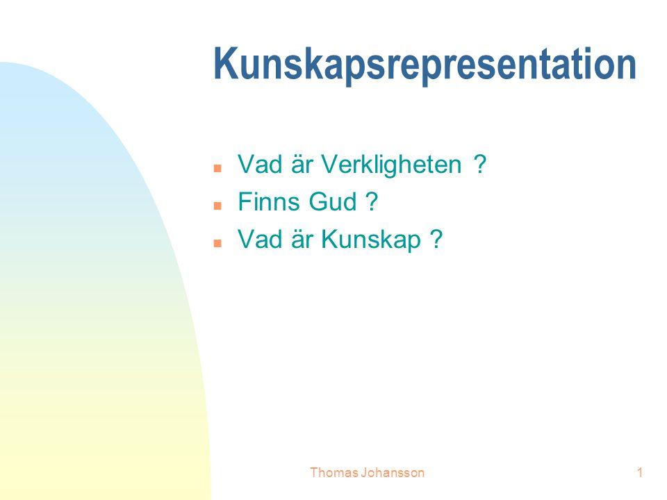 Thomas Johansson12 Filosofiska hörnan n Epistemologi - 'Kunskapslära' - användbarhet och giltighet hos kunskap i robot-system n Ontologi - mer specifik för representationer - bestämmer vad som finns (eller kan förstås) i just vårt system.