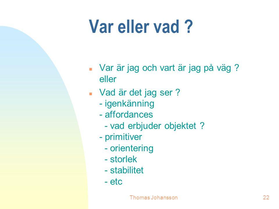 Thomas Johansson22 Var eller vad . n Var är jag och vart är jag på väg .
