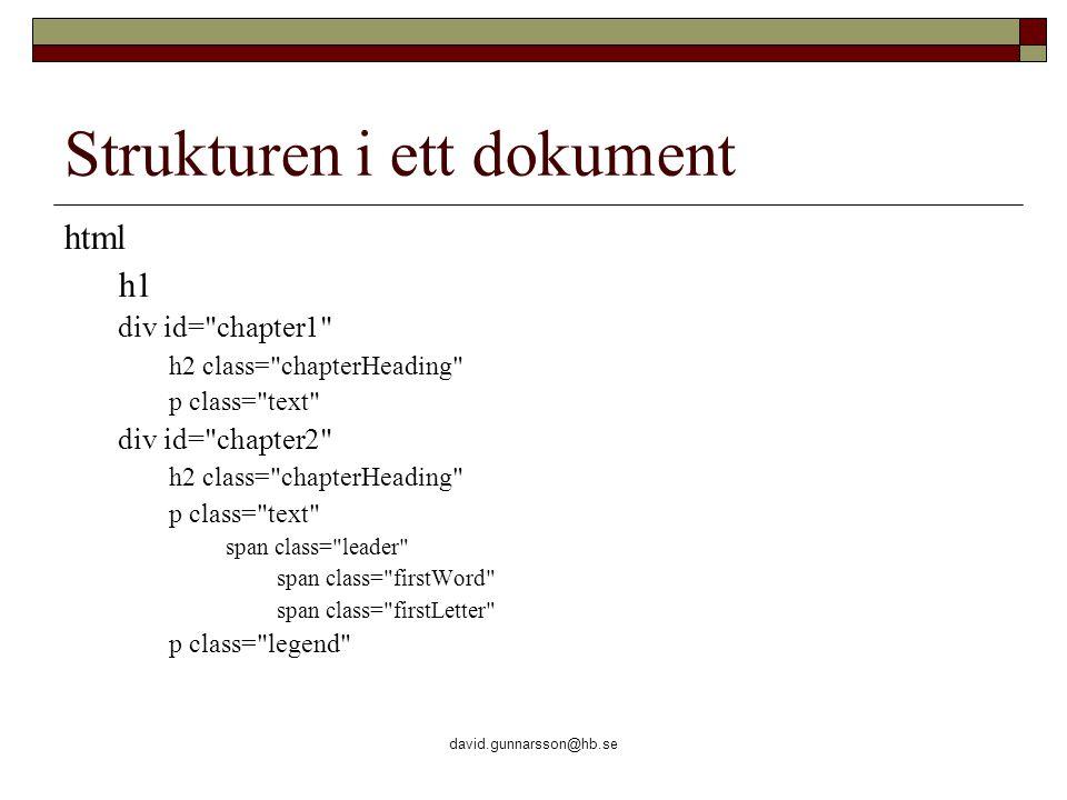david.gunnarsson@hb.se Strukturen i ett dokument html h1 div id=
