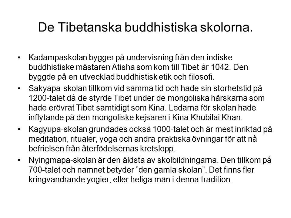 De Tibetanska buddhistiska skolorna. Kadampaskolan bygger på undervisning från den indiske buddhistiske mästaren Atisha som kom till Tibet år 1042. De