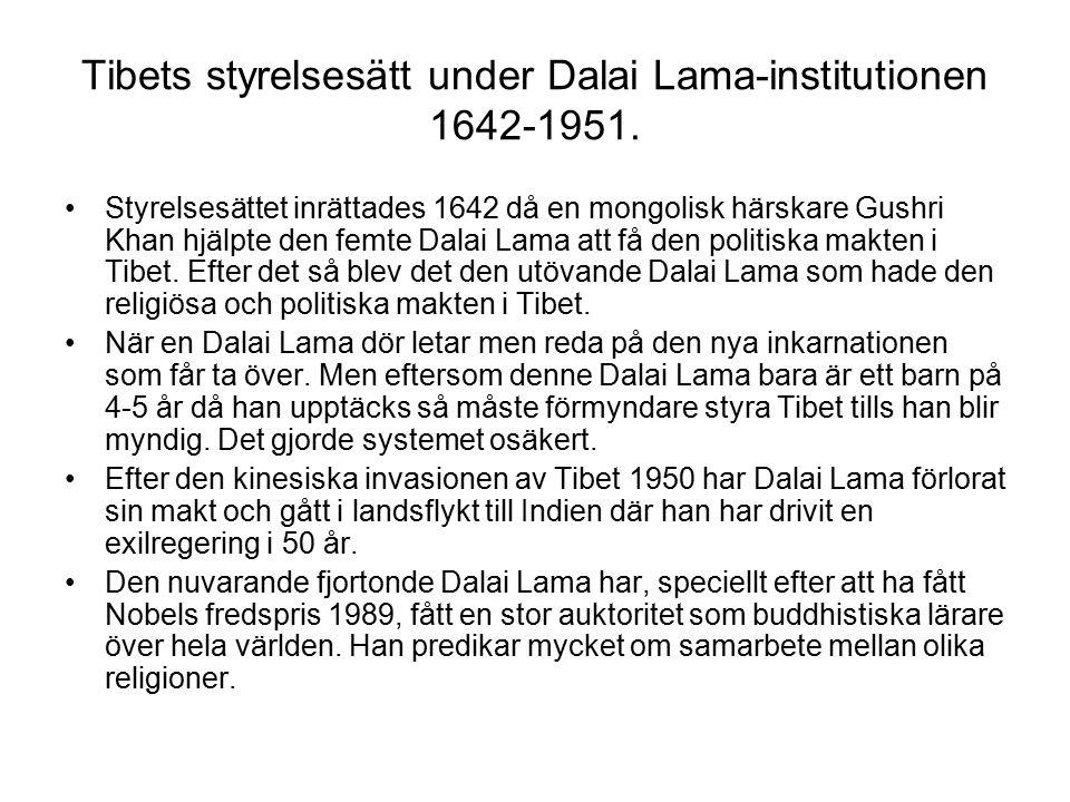 Tibets styrelsesätt under Dalai Lama-institutionen 1642-1951. Styrelsesättet inrättades 1642 då en mongolisk härskare Gushri Khan hjälpte den femte Da