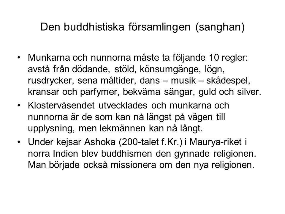 Den buddhistiska församlingen (sanghan) Munkarna och nunnorna måste ta följande 10 regler: avstå från dödande, stöld, könsumgänge, lögn, rusdrycker, s