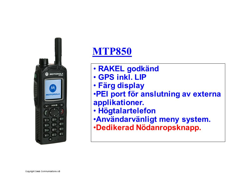 MTP850 RAKEL godkänd GPS inkl. LIP Färg display PEI port för anslutning av externa applikationer.