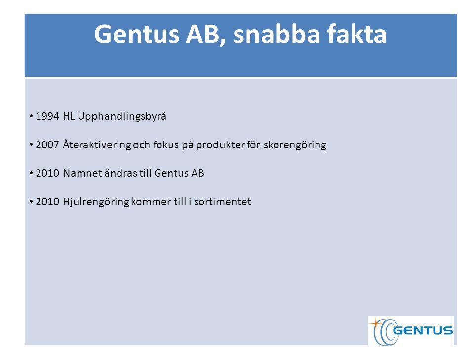 Gentus AB, snabba fakta 1994 HL Upphandlingsbyrå 2007 Återaktivering och fokus på produkter för skorengöring 2010 Namnet ändras till Gentus AB 2010 Hjulrengöring kommer till i sortimentet