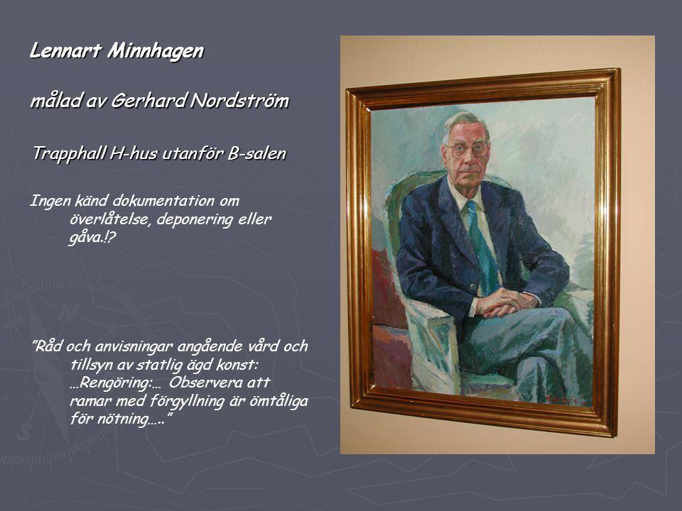 """Lennart Minnhagen målad av Gerhard Nordström Trapphall H-hus utanför B-salen Ingen känd dokumentation om överlåtelse, deponering eller gåva.!? """"Råd oc"""