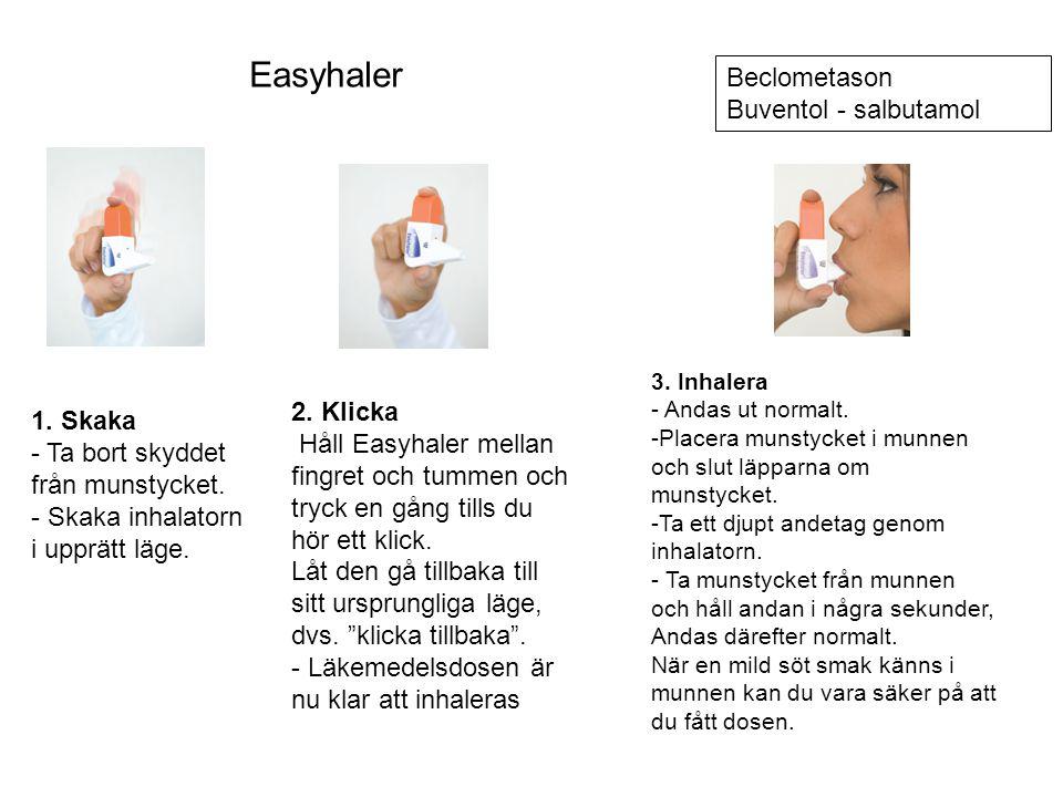 1. Skaka - Ta bort skyddet från munstycket. - Skaka inhalatorn i upprätt läge. 2. Klicka Håll Easyhaler mellan fingret och tummen och tryck en gång ti