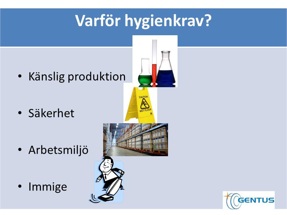 Varför hygienkrav? Känslig produktion Säkerhet Arbetsmiljö Immige