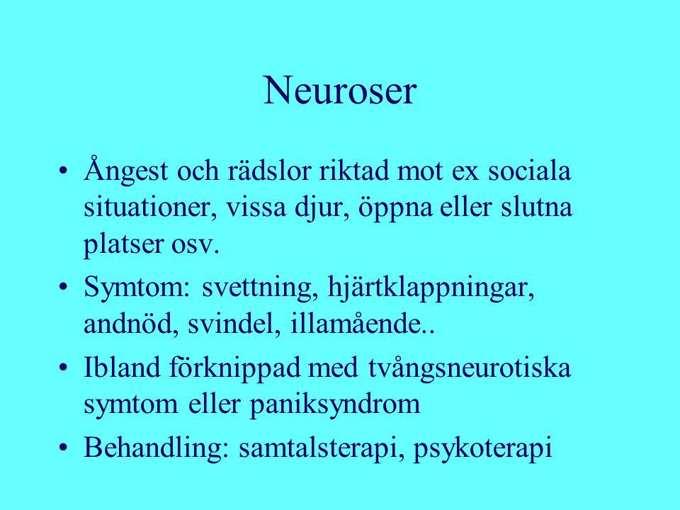 Psykoser Oförmåga att skilja mellan sina egna tankar/inre impulser och sinnesförnimmelser från omvärlden Orsak: okänd orsak men vissa psykoser beror på sjukdomar i hjärnan Behandling: läkemedel, psykoterapi