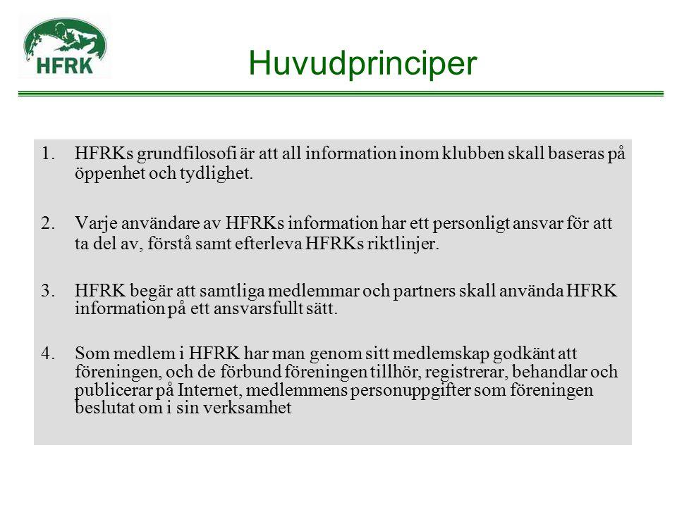 Huvudprinciper 1.HFRKs grundfilosofi är att all information inom klubben skall baseras på öppenhet och tydlighet. 2.Varje användare av HFRKs informati