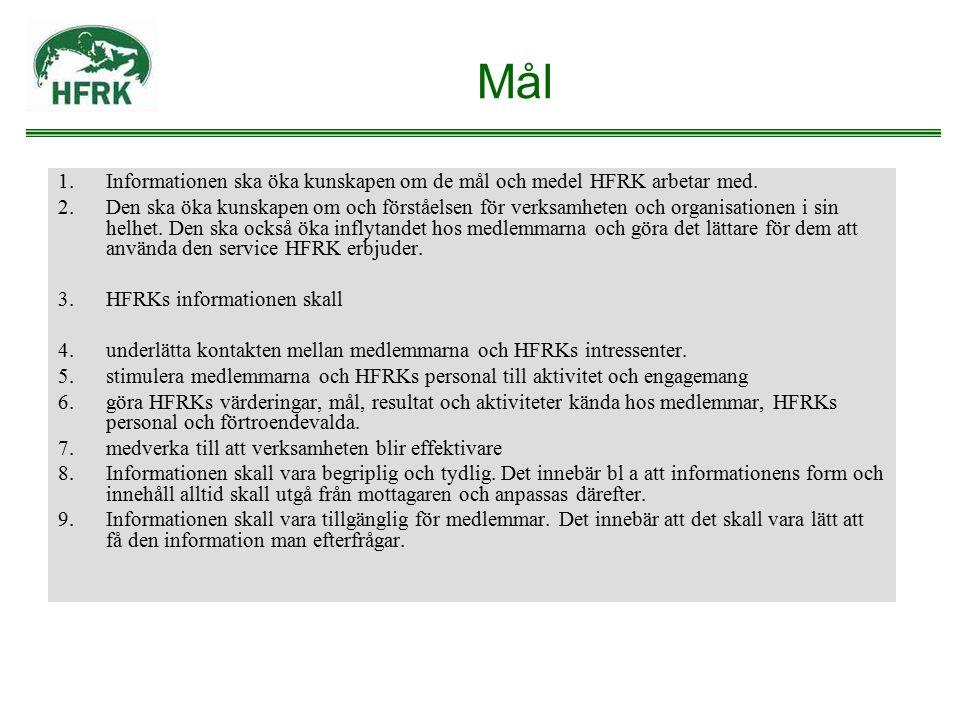 Mål 1.Informationen ska öka kunskapen om de mål och medel HFRK arbetar med. 2.Den ska öka kunskapen om och förståelsen för verksamheten och organisati