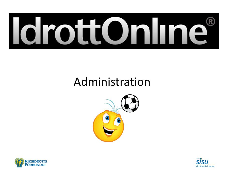 - Administration