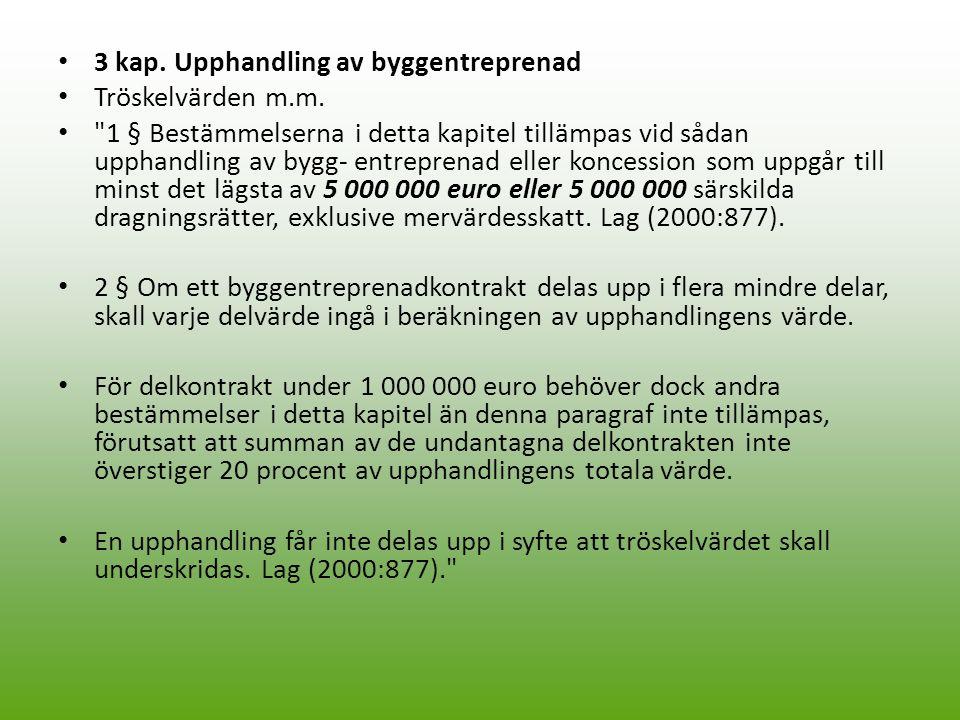 3 kap. Upphandling av byggentreprenad Tröskelvärden m.m.