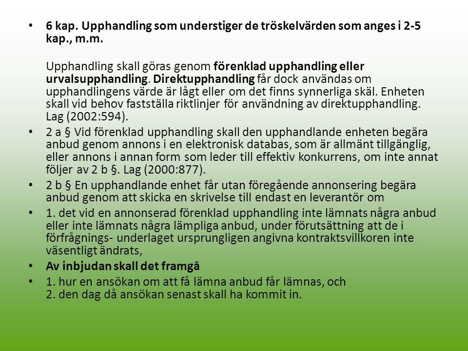 6 kap. Upphandling som understiger de tröskelvärden som anges i 2-5 kap., m.m. Upphandling skall göras genom förenklad upphandling eller urvalsupphand