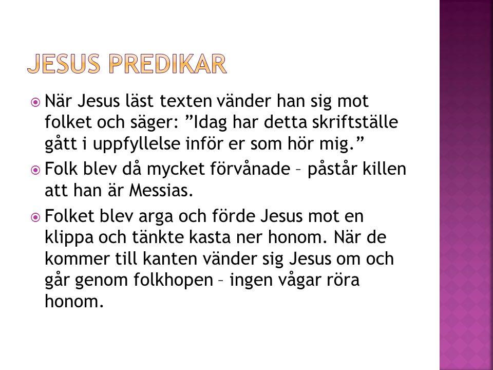  Jesus höll sig oftast till små byar och städer som låg runt sjön Gennesaret.
