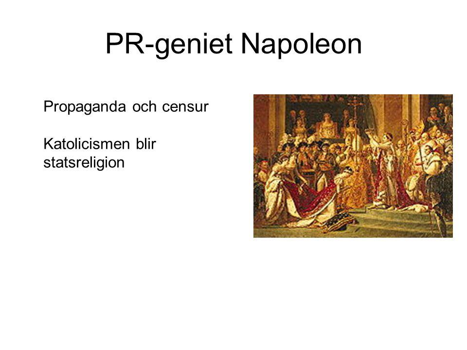 PR-geniet Napoleon Propaganda och censur Katolicismen blir statsreligion