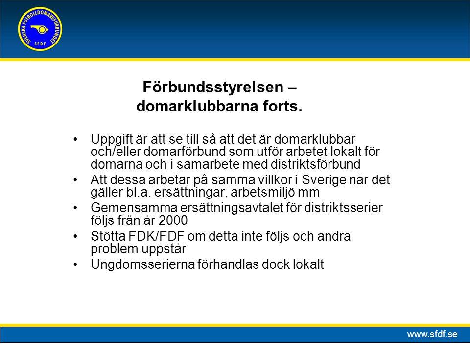 www.sfdf.se Uppgift är att se till så att det är domarklubbar och/eller domarförbund som utför arbetet lokalt för domarna och i samarbete med distriktsförbund Att dessa arbetar på samma villkor i Sverige när det gäller bl.a.