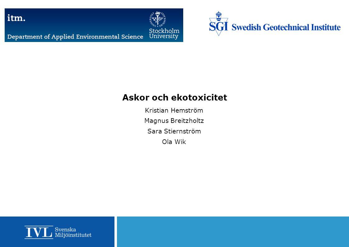 Askor och ekotoxicitet Kristian Hemström Magnus Breitzholtz Sara Stiernström Ola Wik