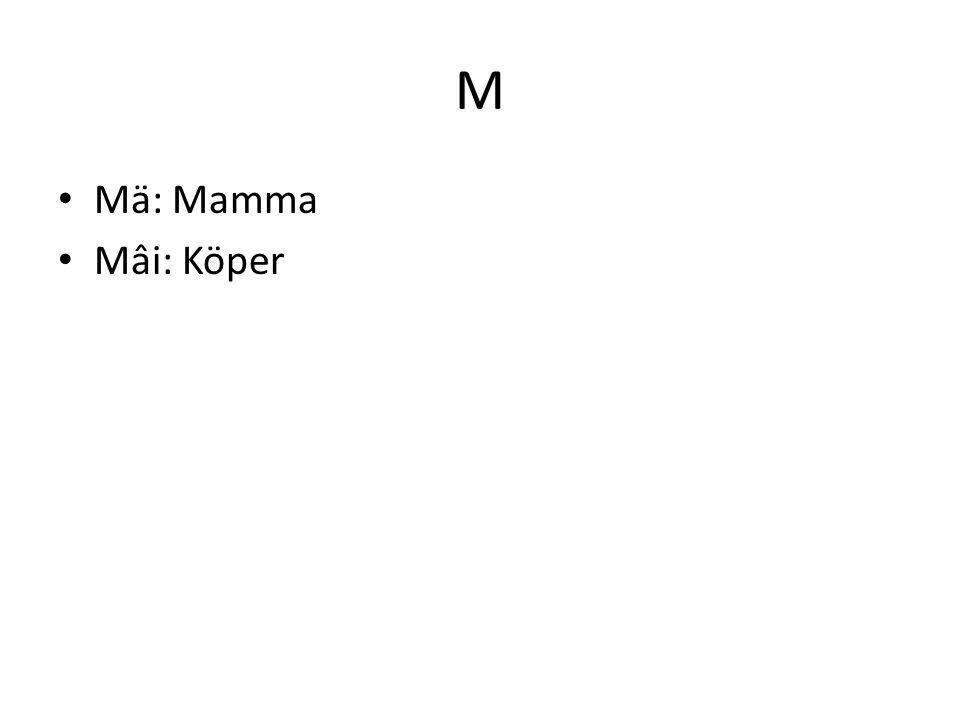M Mä: Mamma Mâi: Köper