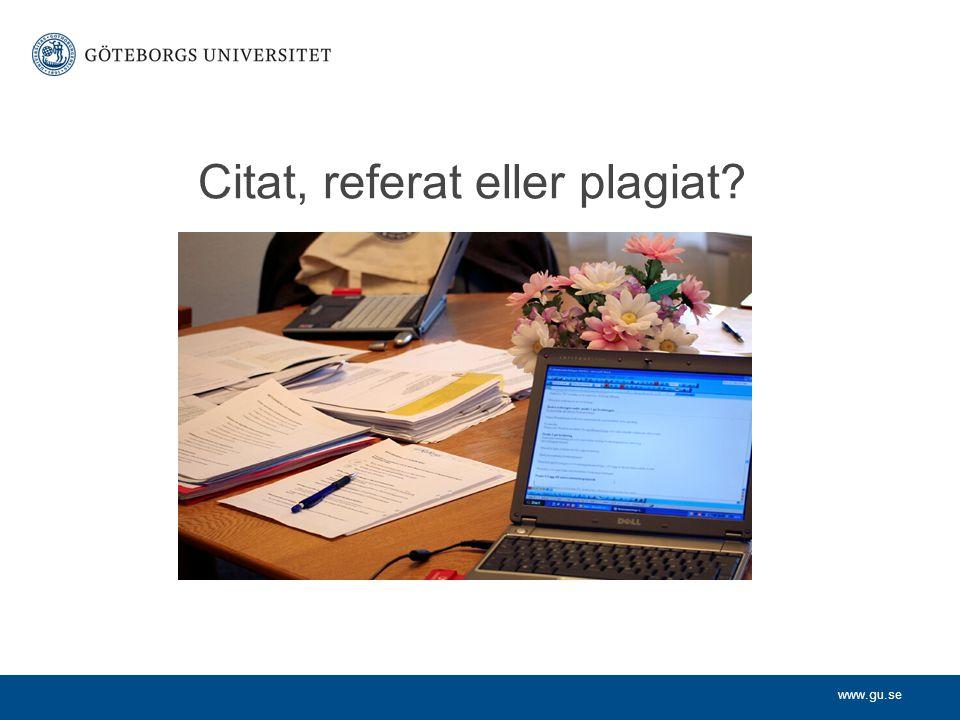 www.gu.se Citat, referat eller plagiat?