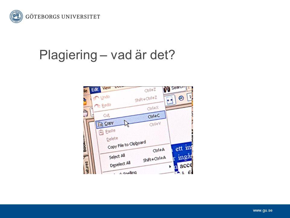 www.gu.se Plagiering – vad är det?