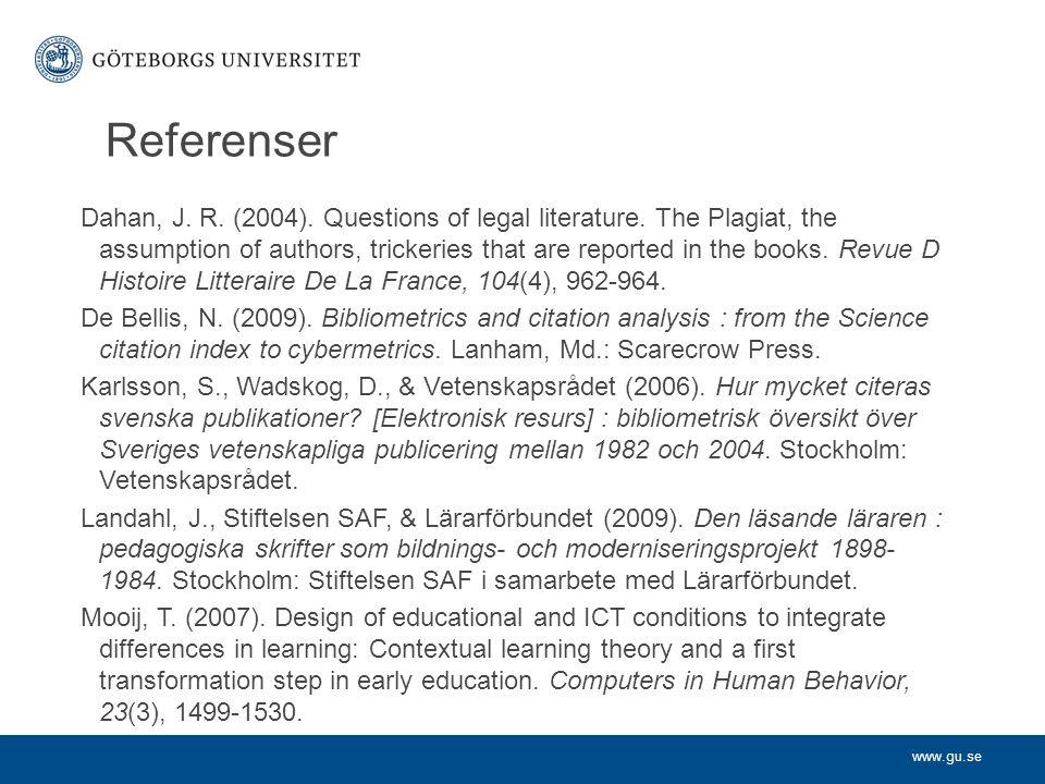 www.gu.se Referenser Dahan, J.R. (2004). Questions of legal literature.