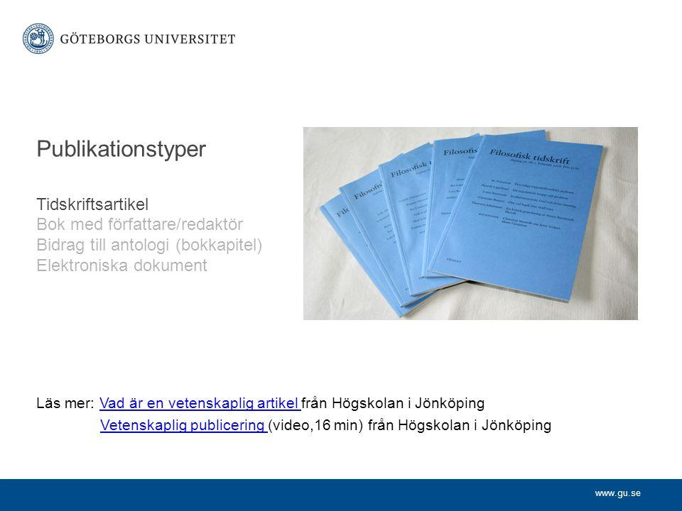 www.gu.se Publikationstyper Tidskriftsartikel Bok med författare/redaktör Bidrag till antologi (bokkapitel) Elektroniska dokument Läs mer: Vad är en v