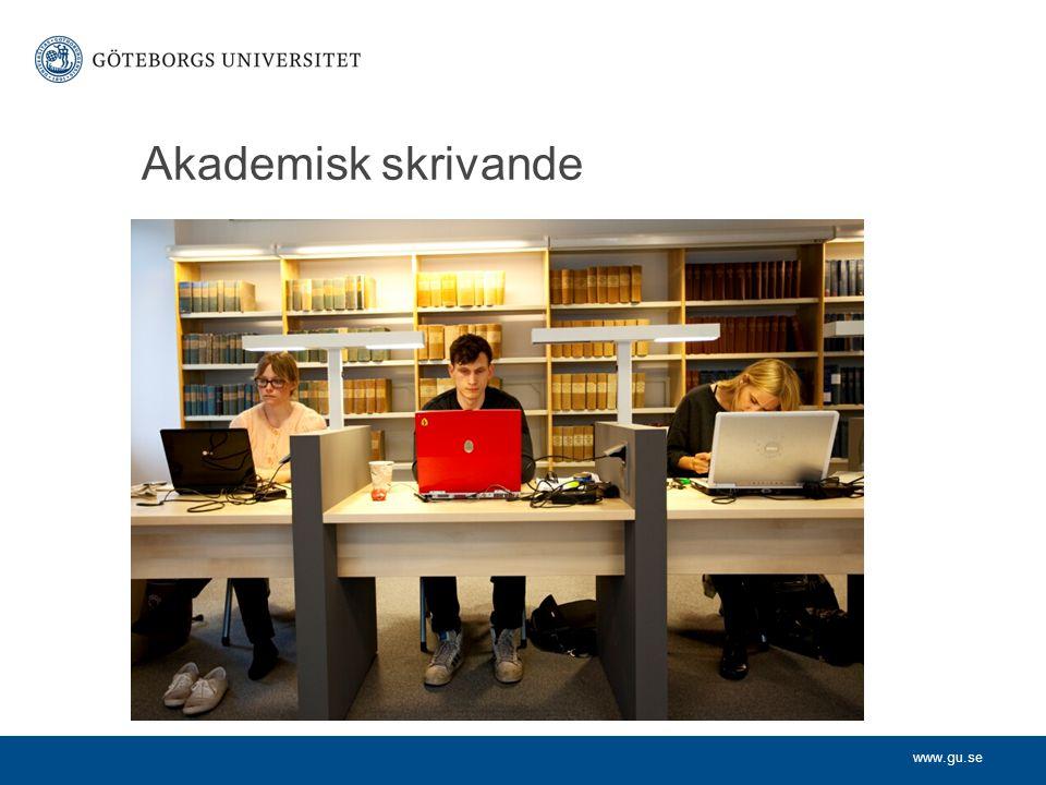 www.gu.se Akademisk skrivande