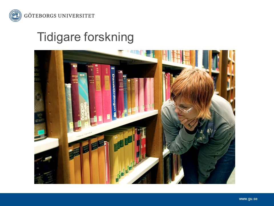 www.gu.se Tidigare forskning