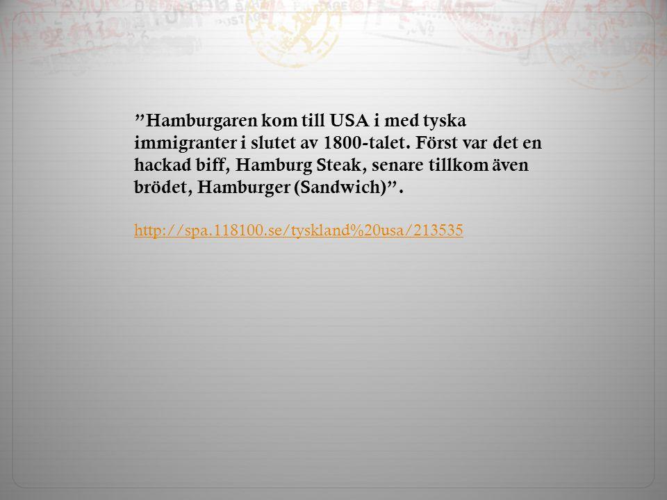 Hamburgaren kom till USA i med tyska immigranter i slutet av 1800-talet.