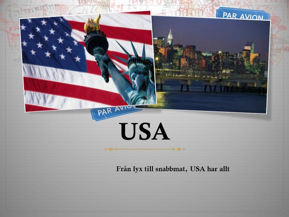 USA Från lyx till snabbmat, USA har allt